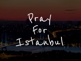 prayforistanbul pray noterrorism quotesandsayings edited